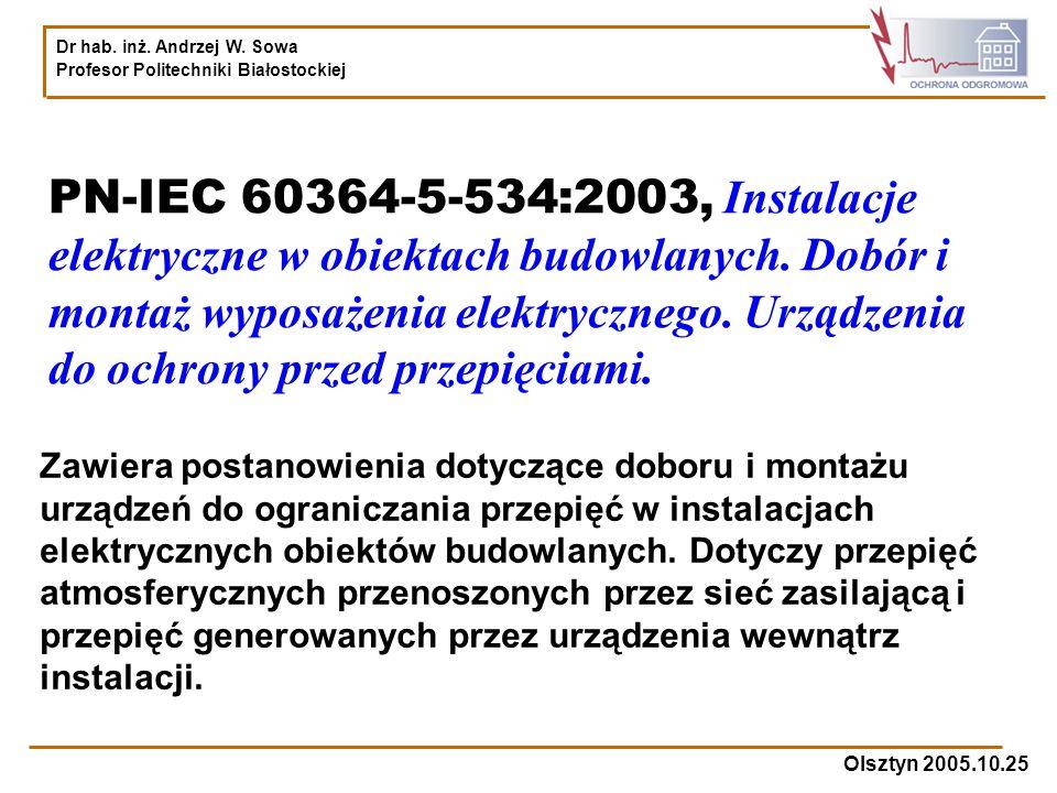 PN-IEC 60364-5-534:2003, Instalacje elektryczne w obiektach budowlanych. Dobór i montaż wyposażenia elektrycznego. Urządzenia do ochrony przed przepięciami.
