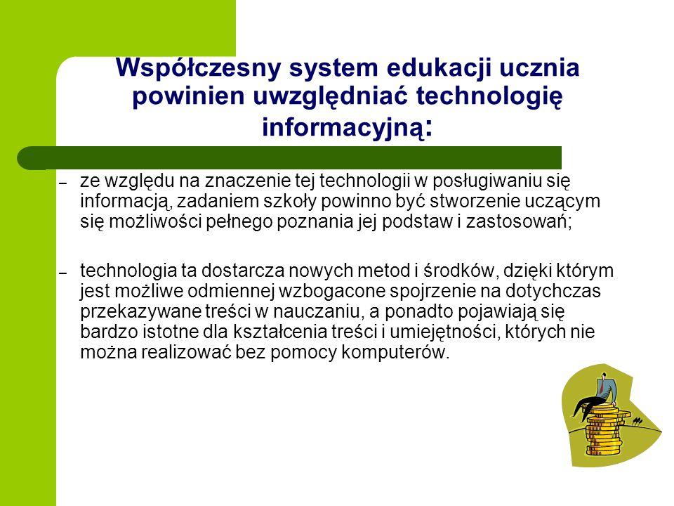 Współczesny system edukacji ucznia powinien uwzględniać technologię informacyjną: