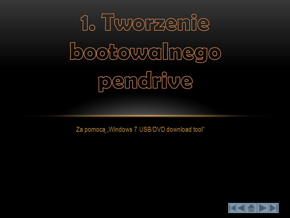 1. Tworzenie bootowalnego pendrive