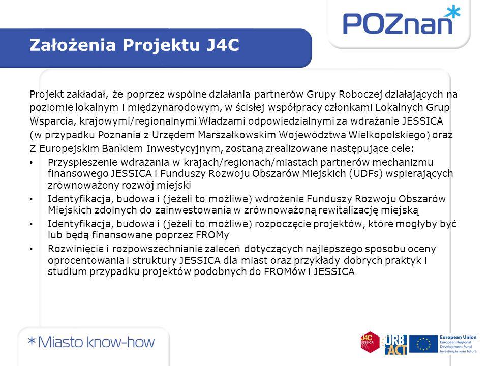 Założenia Projektu J4C Projekt zakładał, że poprzez wspólne działania partnerów Grupy Roboczej działających na.