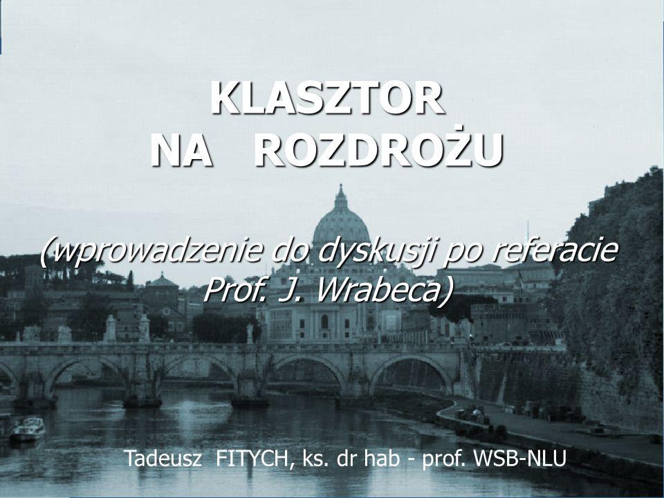 (wprowadzenie do dyskusji po referacie Prof. J. Wrabeca)