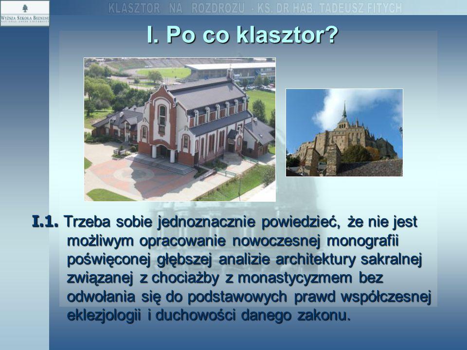 I. Po co klasztor