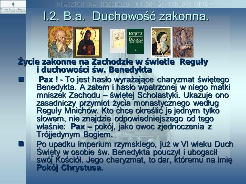 I.2. B.a. Duchowość zakonna. Życie zakonne na Zachodzie w świetle Reguły i duchowości św. Benedykta.