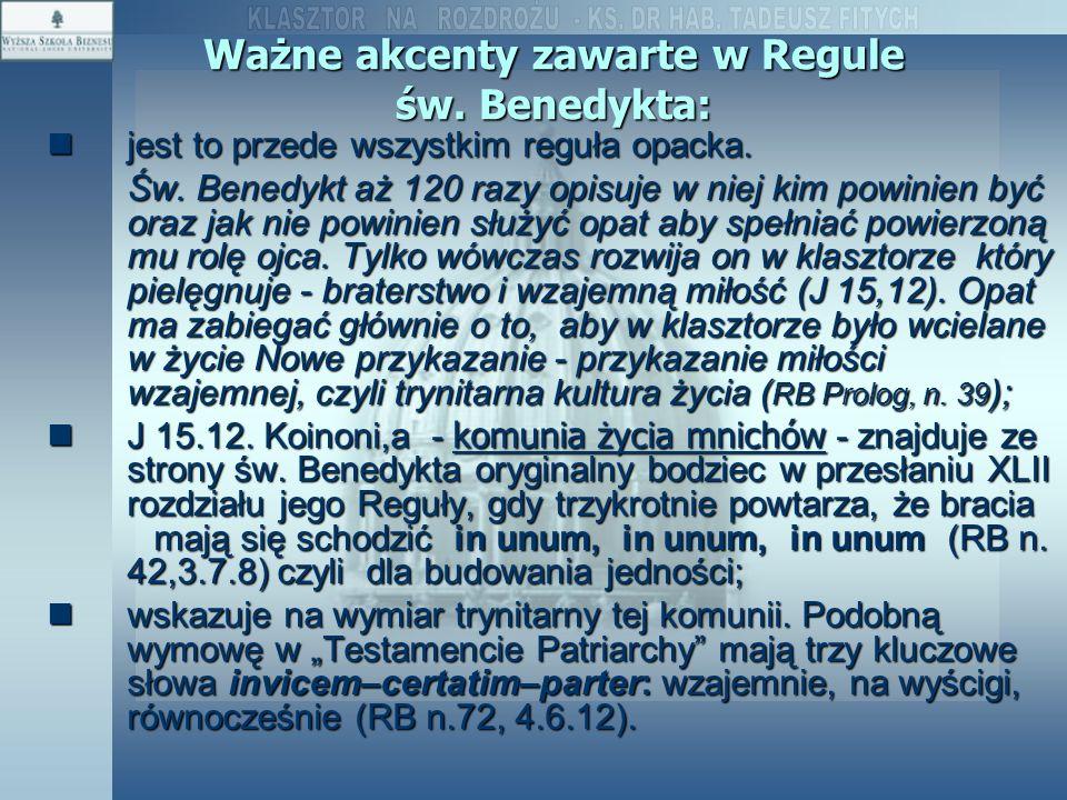 Ważne akcenty zawarte w Regule św. Benedykta:
