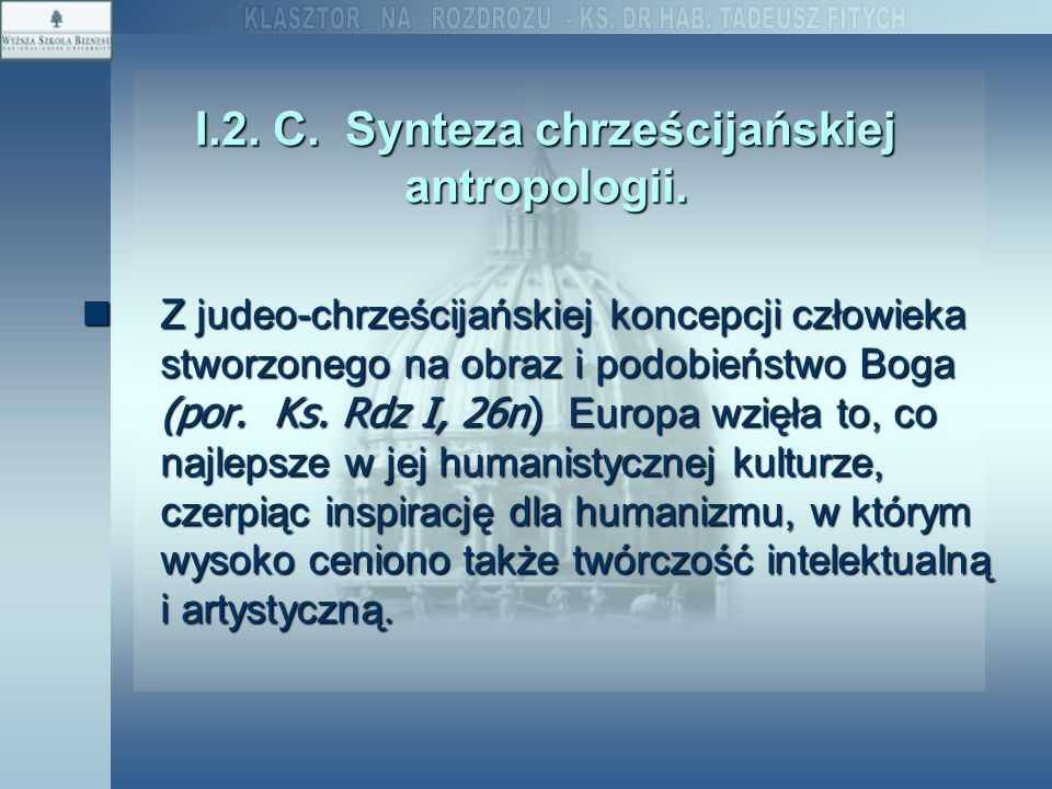 I.2. C. Synteza chrześcijańskiej antropologii.