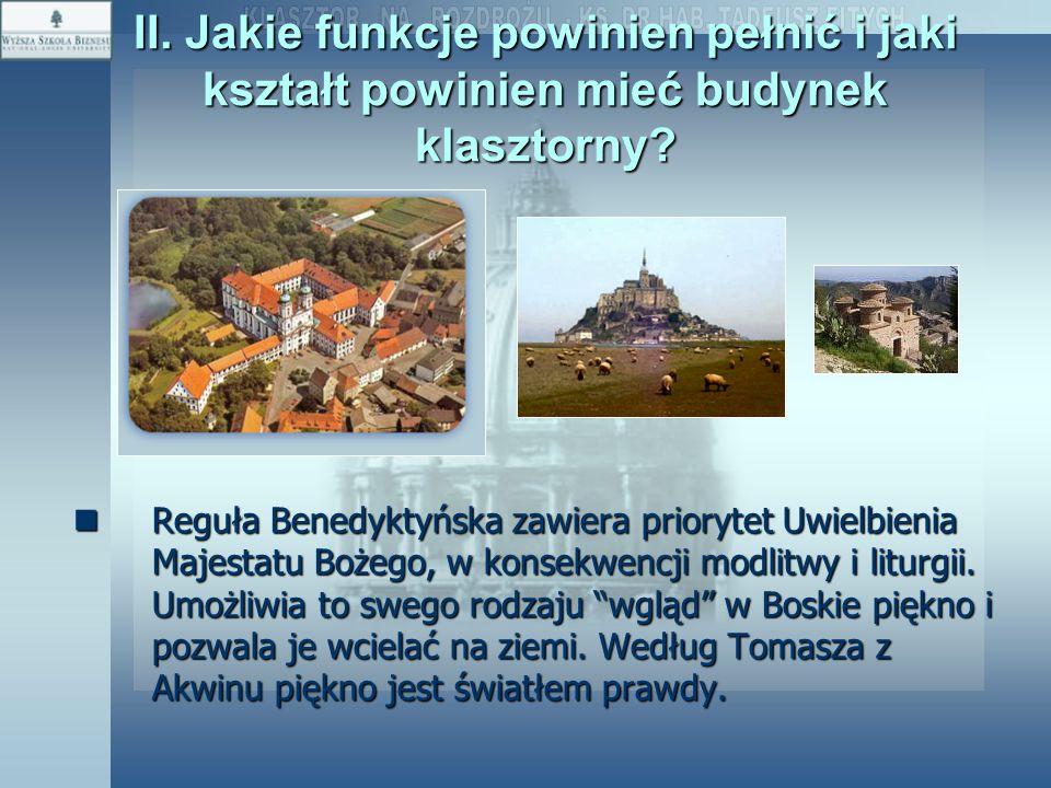 II. Jakie funkcje powinien pełnić i jaki kształt powinien mieć budynek klasztorny