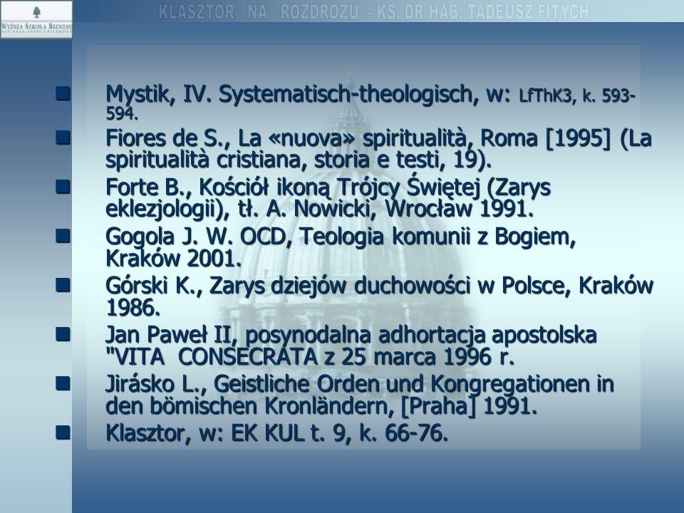 Mystik, IV. Systematisch-theologisch, w: LfThK3, k. 593-594.