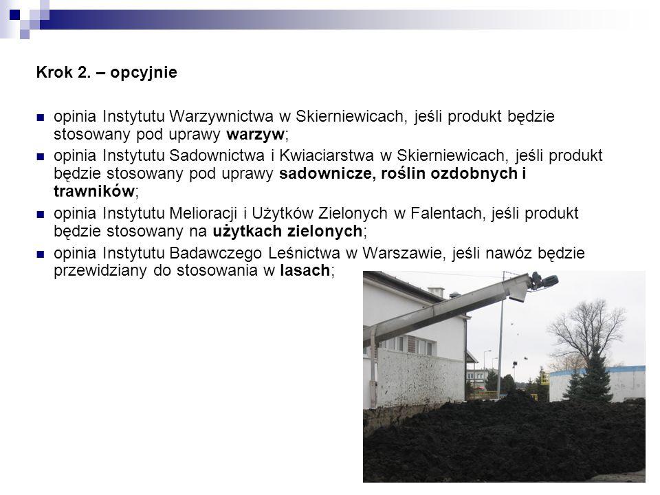 Krok 2. – opcyjnie opinia Instytutu Warzywnictwa w Skierniewicach, jeśli produkt będzie stosowany pod uprawy warzyw;