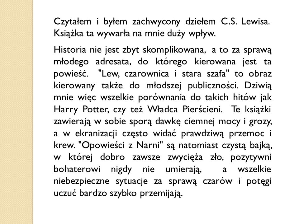 Czytałem i byłem zachwycony dziełem C. S. Lewisa