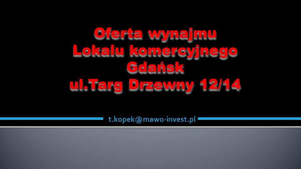 Oferta wynajmu Lokalu komercyjnego Gdańsk ul.Targ Drzewny 12/14