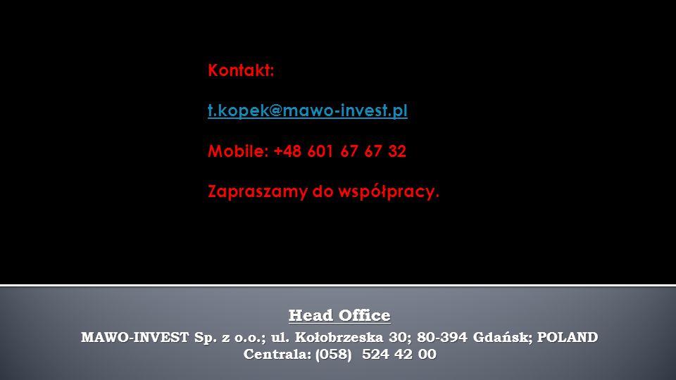 MAWO-INVEST Sp. z o.o.; ul. Kołobrzeska 30; 80-394 Gdańsk; POLAND