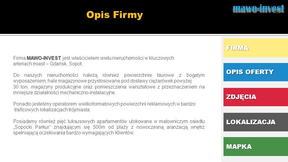 mawo-invest Opis Firmy FIRMA OPIS OFERTY ZDJĘCIA LOKALIZACJA MAPKA