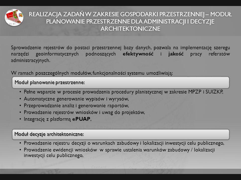 Realizacja zadań w zakresie gospodarki przestrzennej – moduł planowanie przestrzenne dla administracji i decyzje architektoniczne