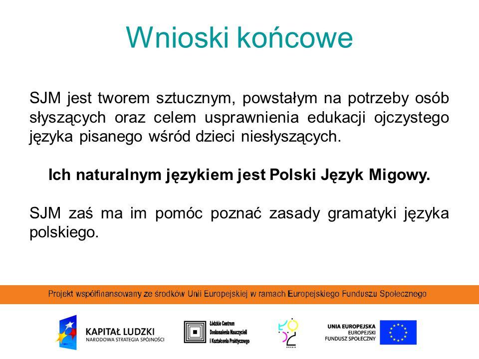 Ich naturalnym językiem jest Polski Język Migowy.