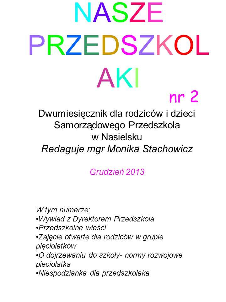 NASZE PRZEDSZKOLAKI nr 2 Redaguje mgr Monika Stachowicz