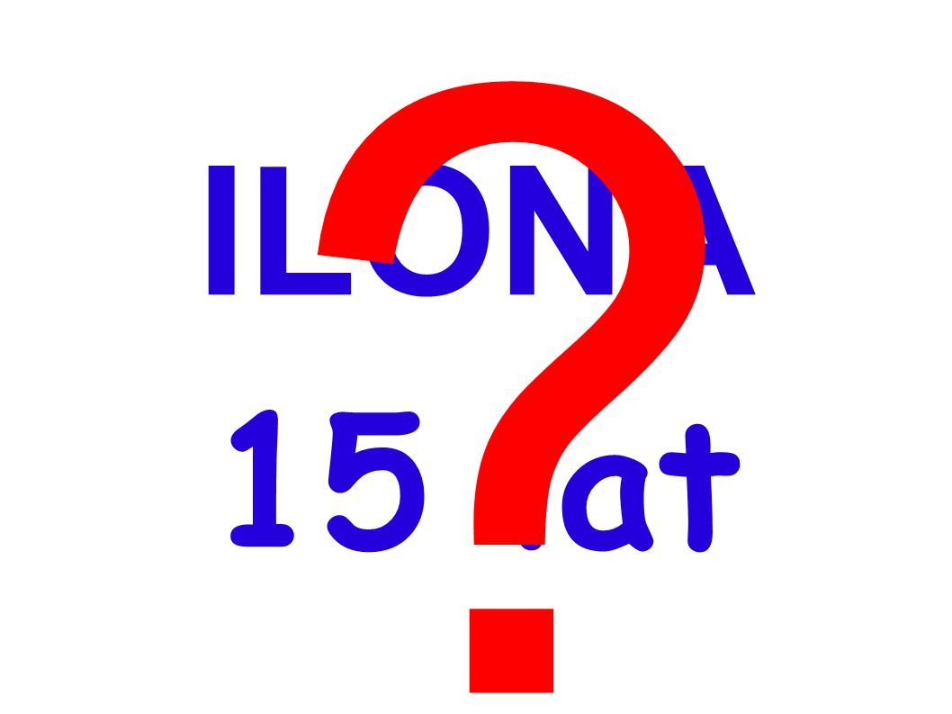 ILONA 15 lat