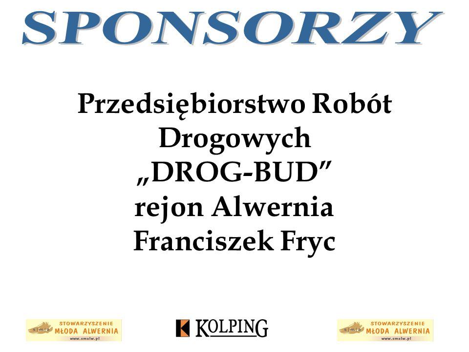"""SPONSORZY Przedsiębiorstwo Robót Drogowych """"DROG-BUD rejon Alwernia Franciszek Fryc"""