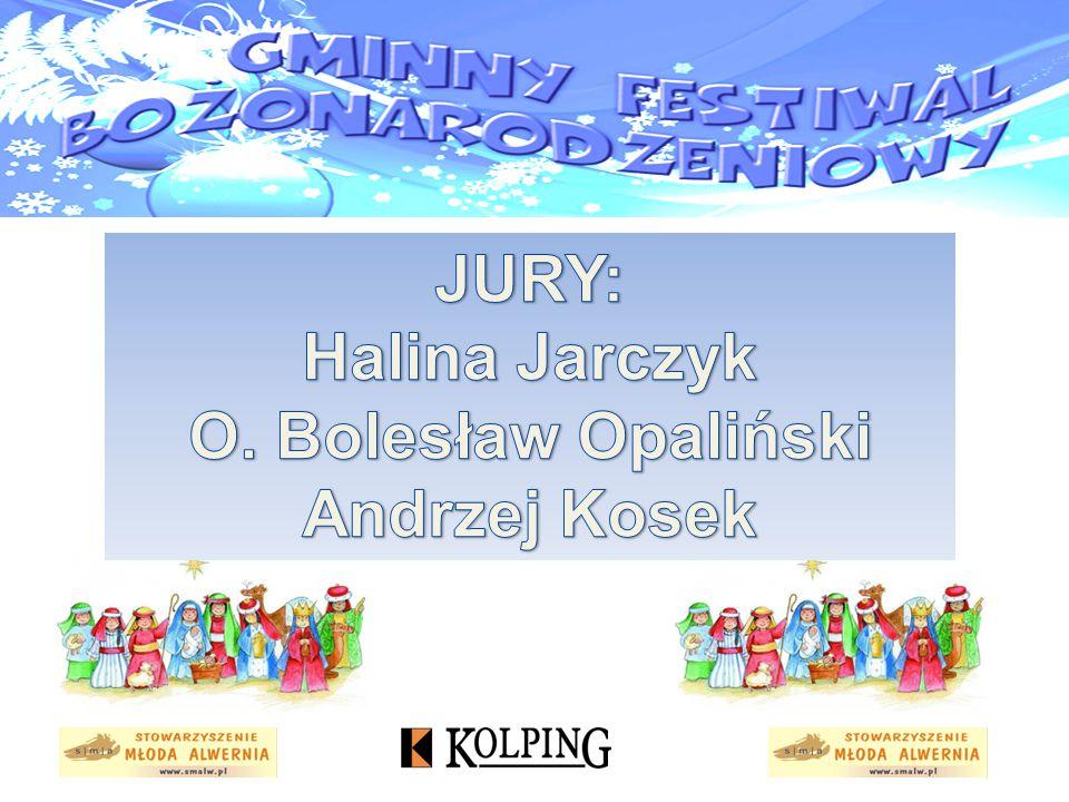 JURY: Halina Jarczyk O. Bolesław Opaliński