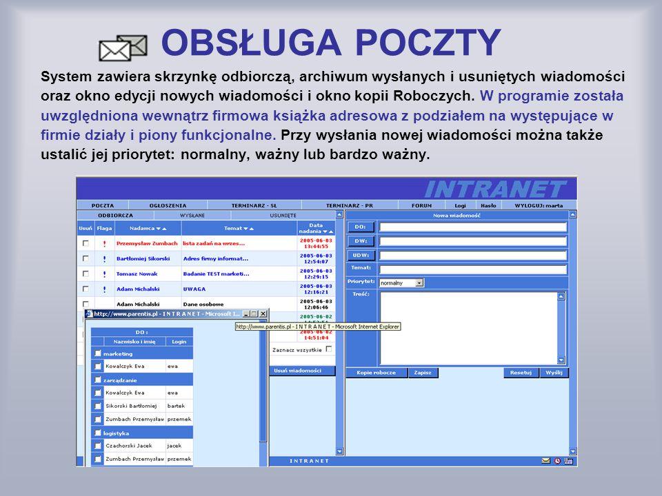 OBSŁUGA POCZTY System zawiera skrzynkę odbiorczą, archiwum wysłanych i usuniętych wiadomości.