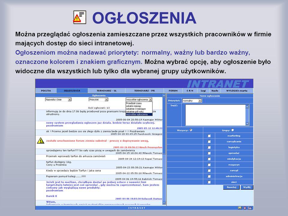 OGŁOSZENIA Można przeglądać ogłoszenia zamieszczane przez wszystkich pracowników w firmie. mających dostęp do sieci intranetowej.