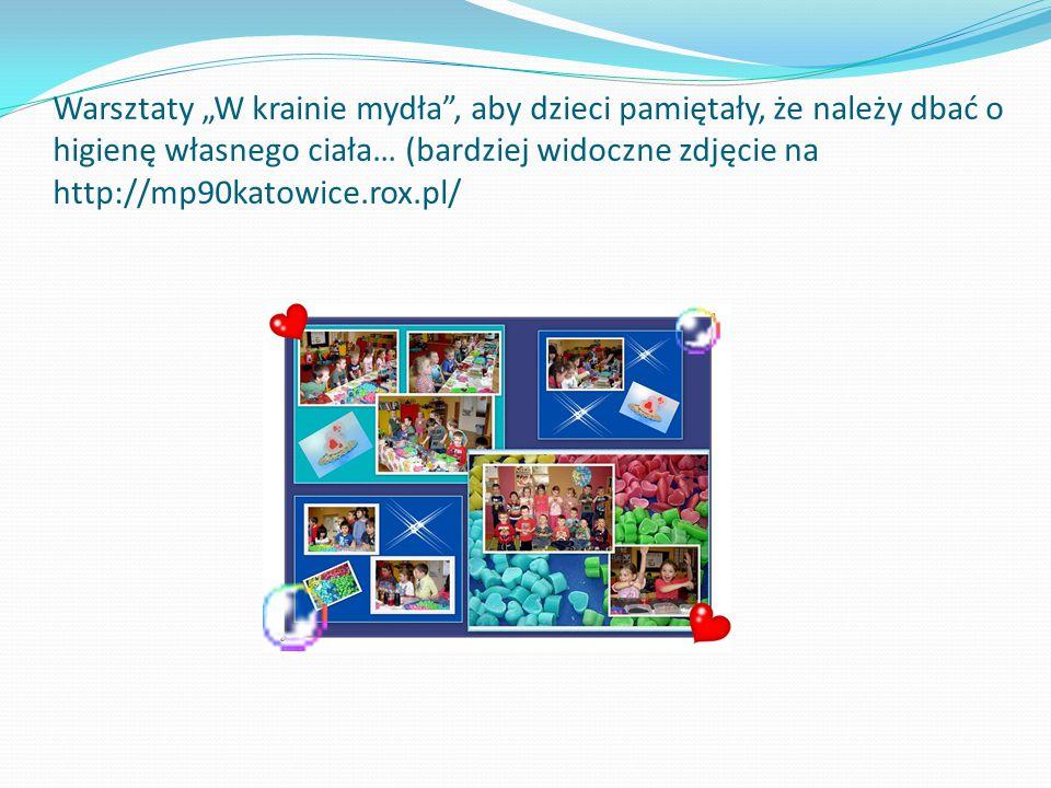 """Warsztaty """"W krainie mydła , aby dzieci pamiętały, że należy dbać o higienę własnego ciała… (bardziej widoczne zdjęcie na http://mp90katowice.rox.pl/"""