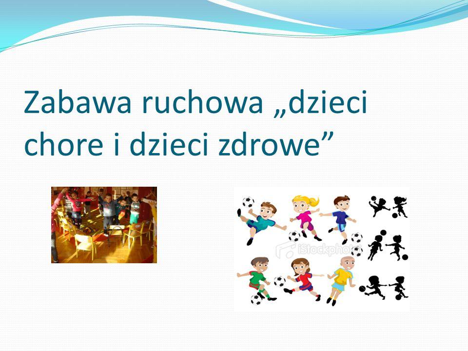 "Zabawa ruchowa ""dzieci chore i dzieci zdrowe"
