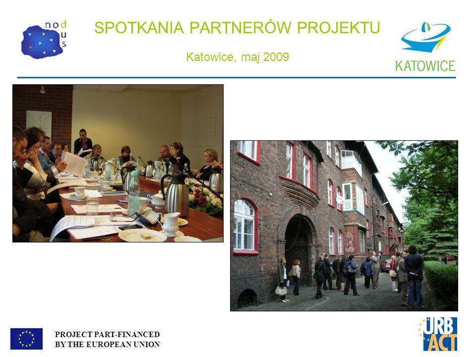 SPOTKANIA PARTNERÓW PROJEKTU Katowice, maj 2009