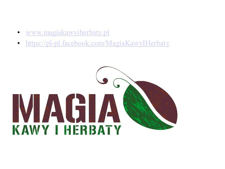 www.magiakawyiherbaty.pl https://pl-pl.facebook.com/MagiaKawyIHerbaty