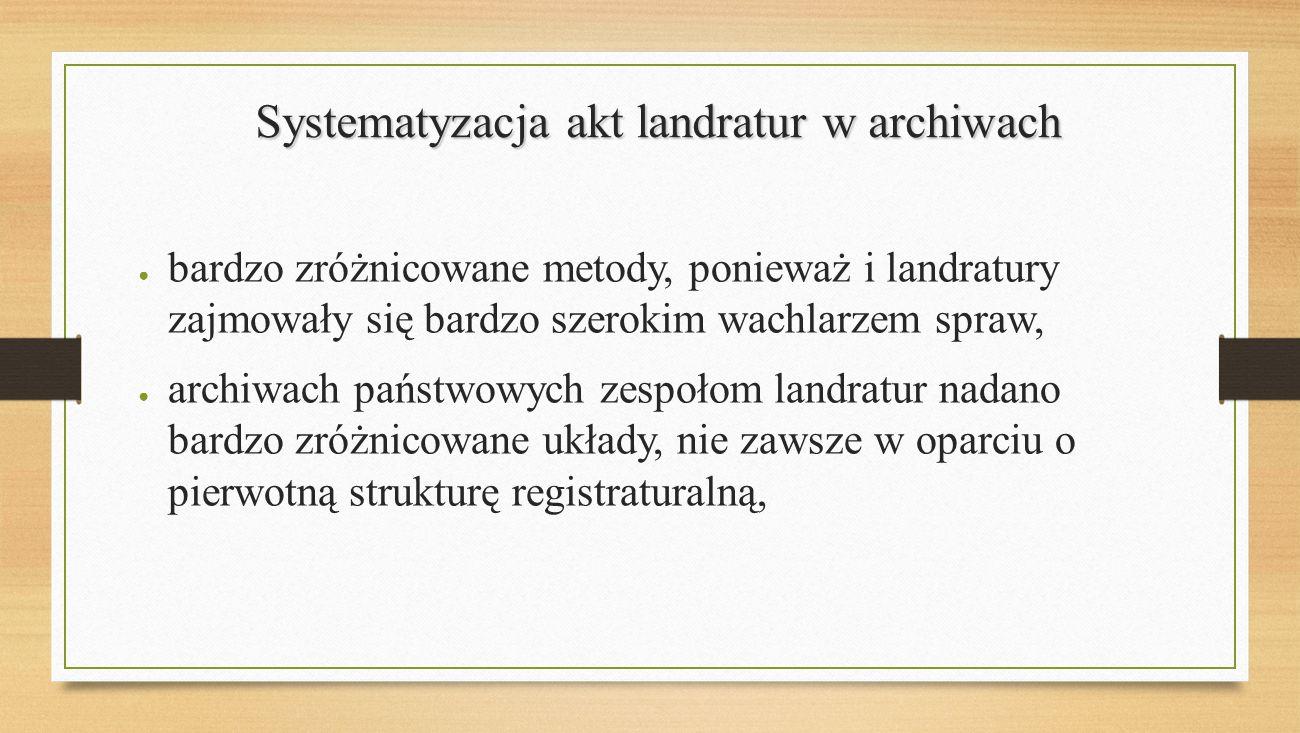 Systematyzacja akt landratur w archiwach