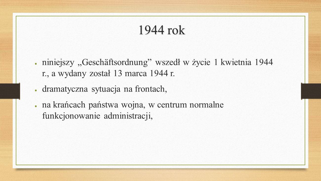 """1944 rok niniejszy """"Geschäftsordnung wszedł w życie 1 kwietnia 1944 r., a wydany został 13 marca 1944 r."""