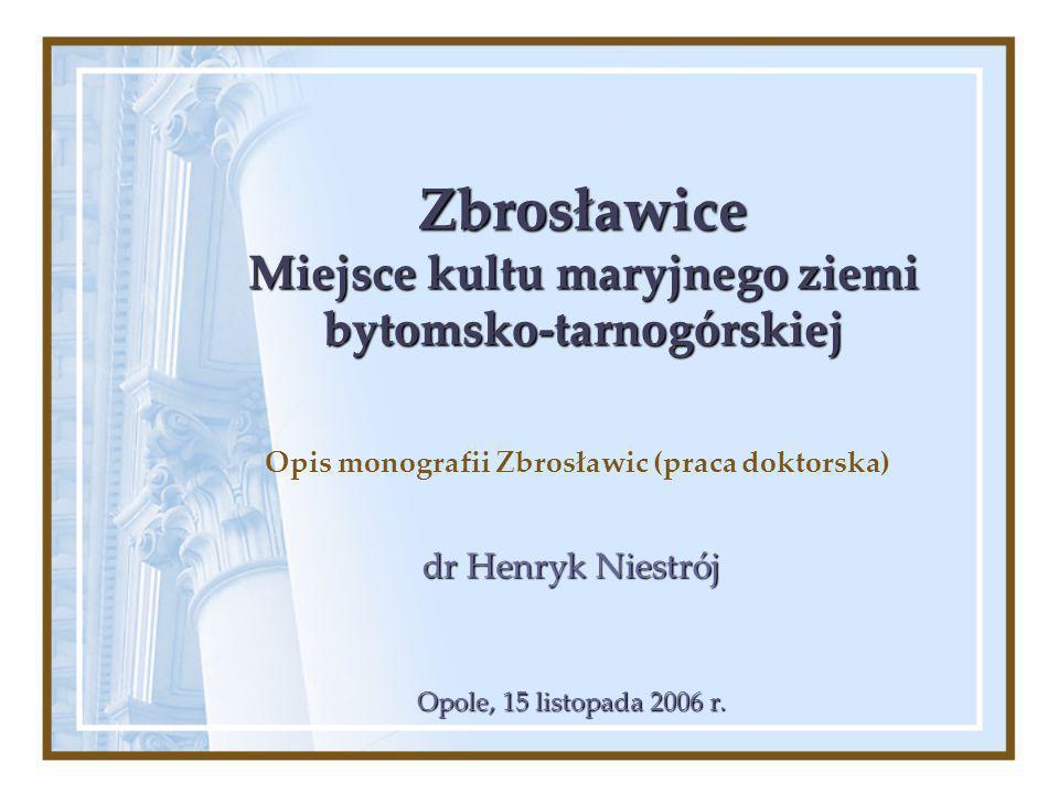 Zbrosławice Miejsce kultu maryjnego ziemi bytomsko-tarnogórskiej