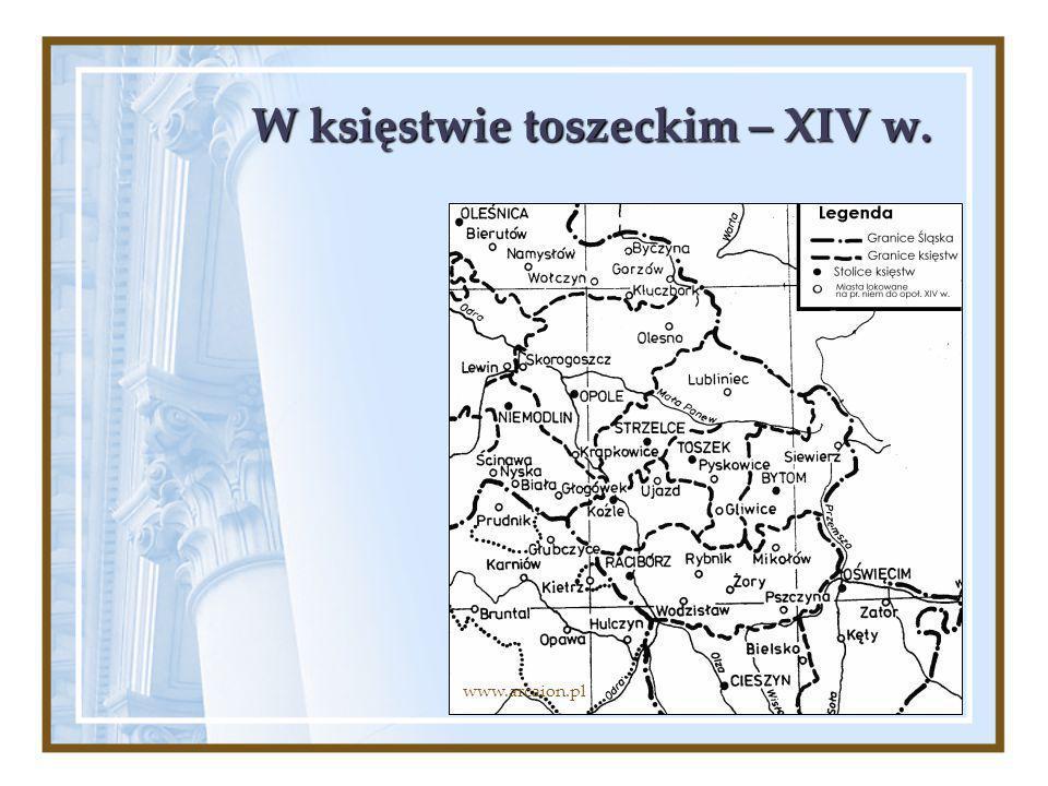 W księstwie toszeckim – XIV w.