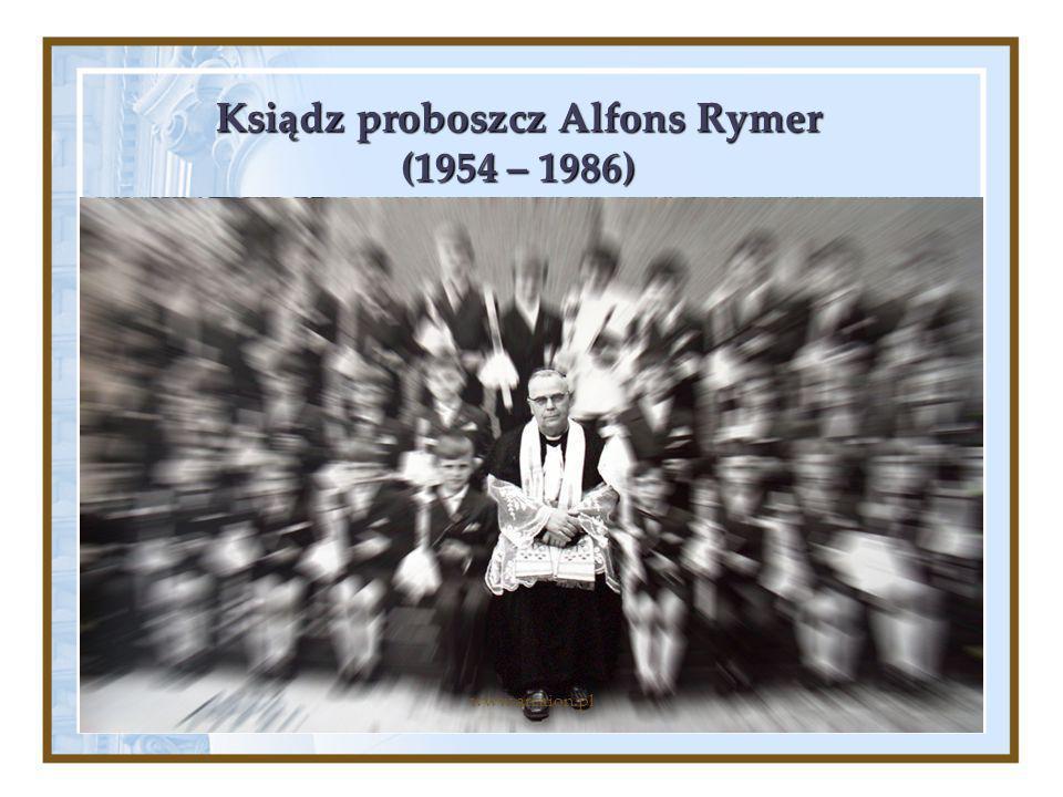 Ksiądz proboszcz Alfons Rymer (1954 – 1986)