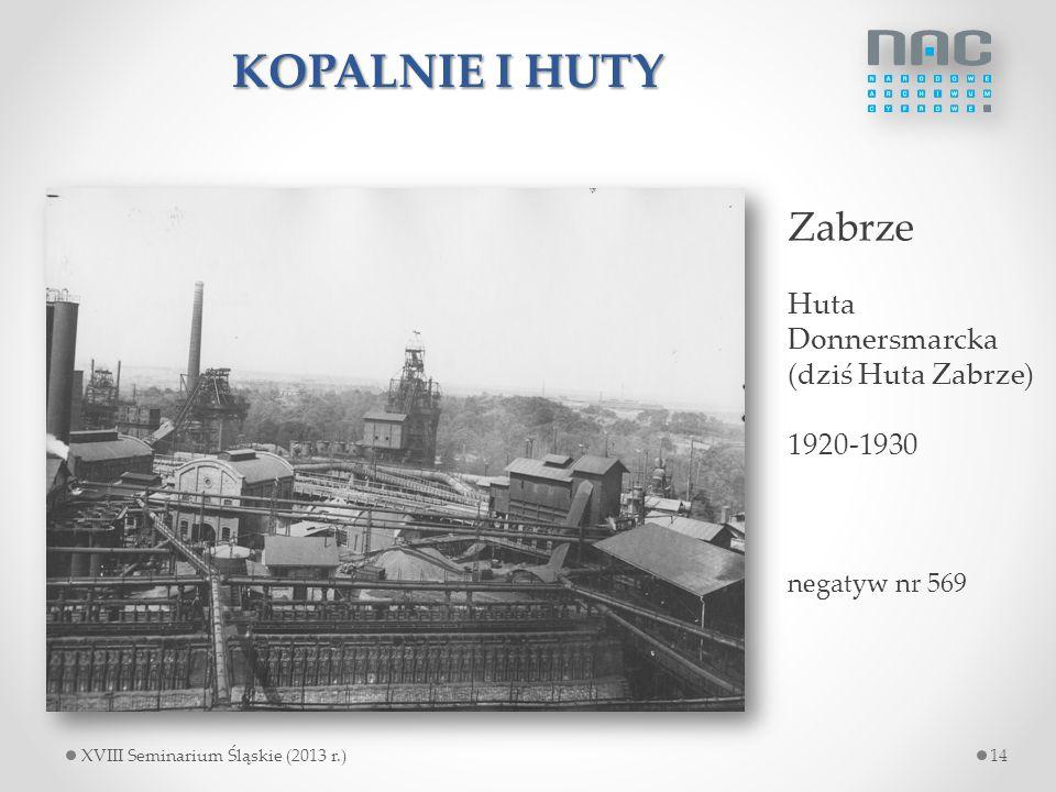 KOPALNIE I HUTY Zabrze Huta Donnersmarcka (dziś Huta Zabrze) 1920-1930
