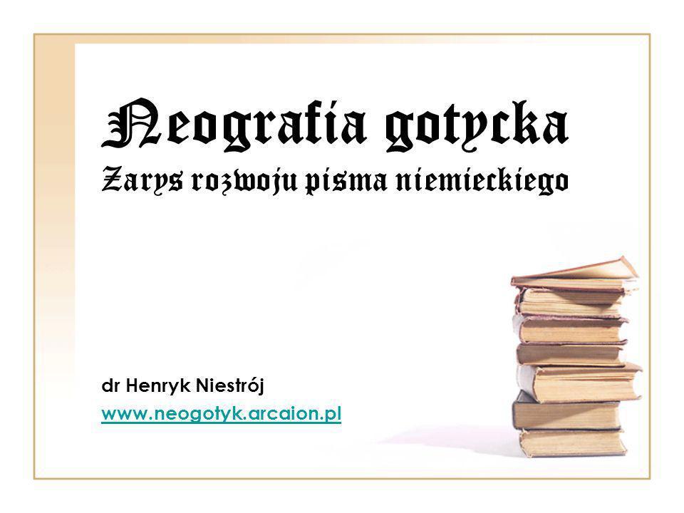 Neografia gotycka Zarys rozwoju pisma niemieckiego
