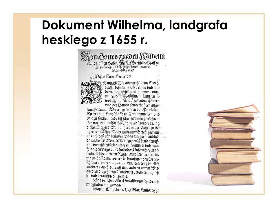 Dokument Wilhelma, landgrafa heskiego z 1655 r.