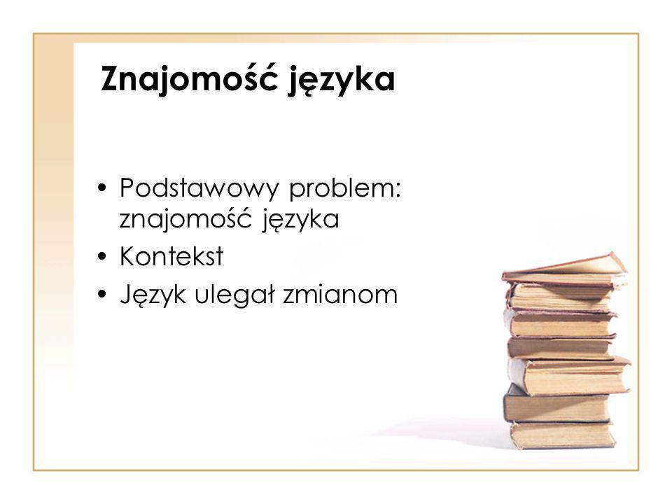 Znajomość języka Podstawowy problem: znajomość języka Kontekst