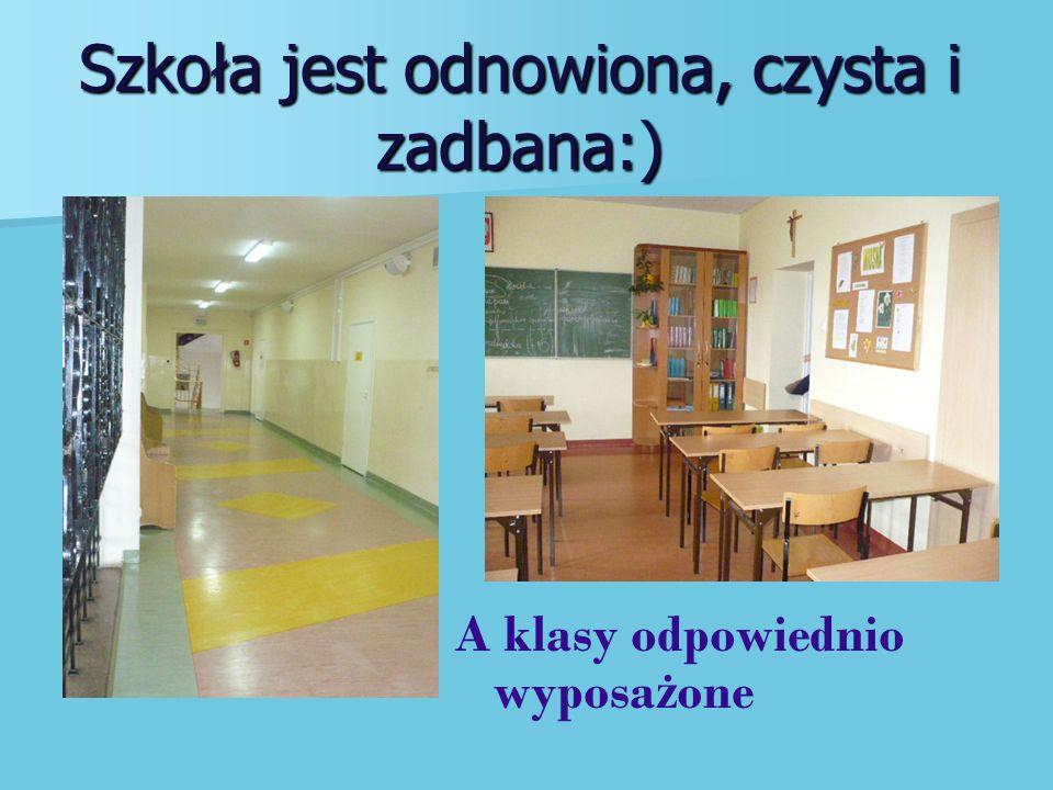 Szkoła jest odnowiona, czysta i zadbana:)
