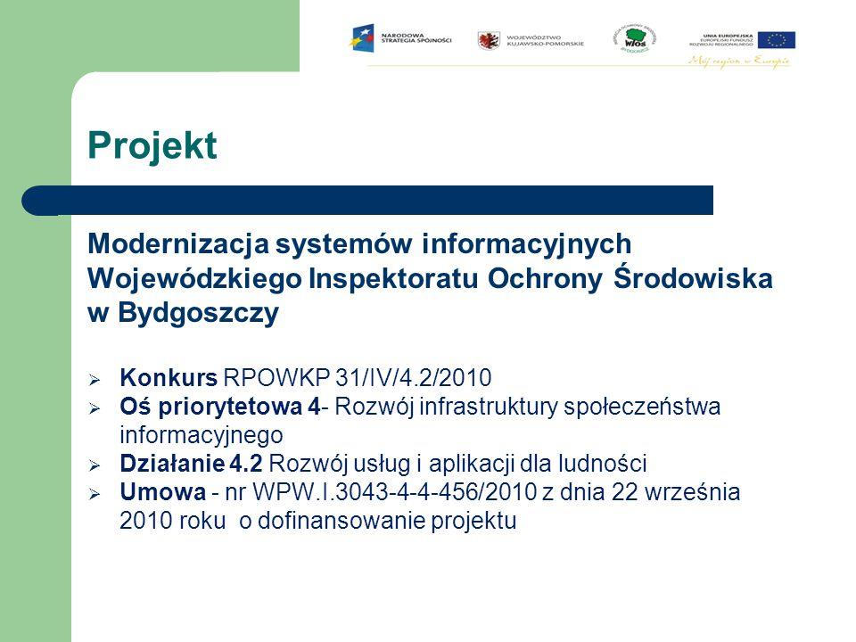 Projekt Modernizacja systemów informacyjnych Wojewódzkiego Inspektoratu Ochrony Środowiska w Bydgoszczy.
