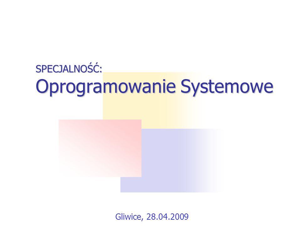 SPECJALNOŚĆ: Oprogramowanie Systemowe
