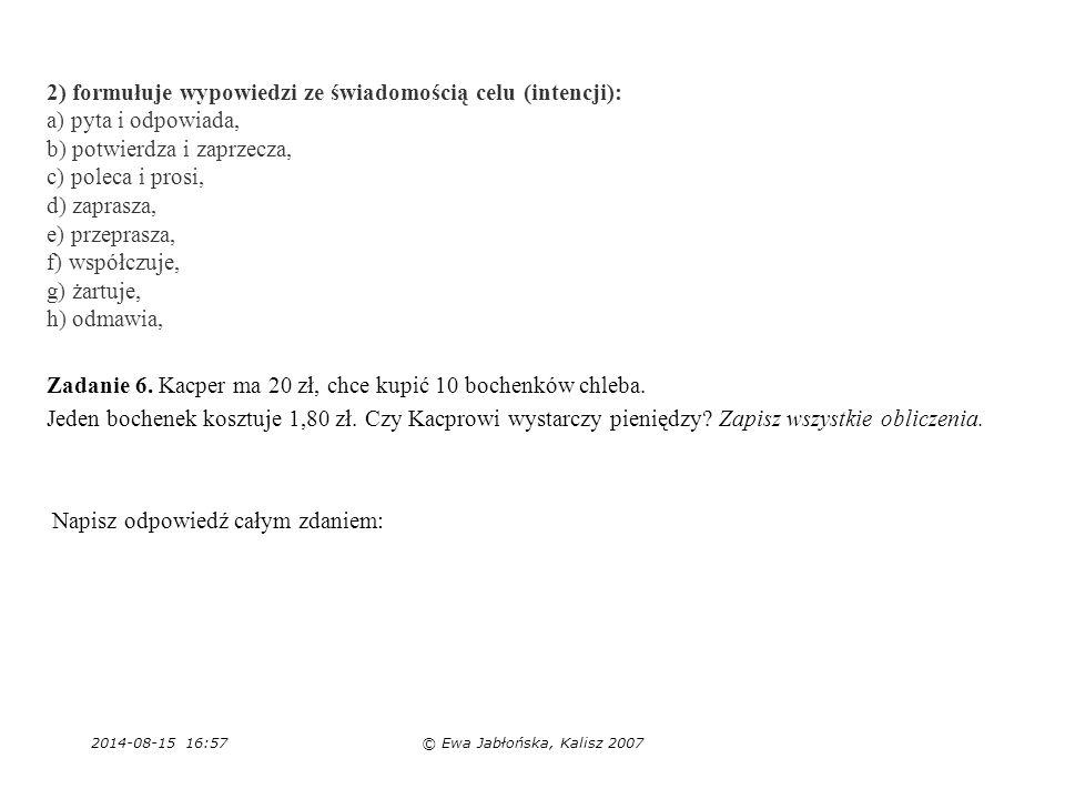 Zadanie 6. Kacper ma 20 zł, chce kupić 10 bochenków chleba.