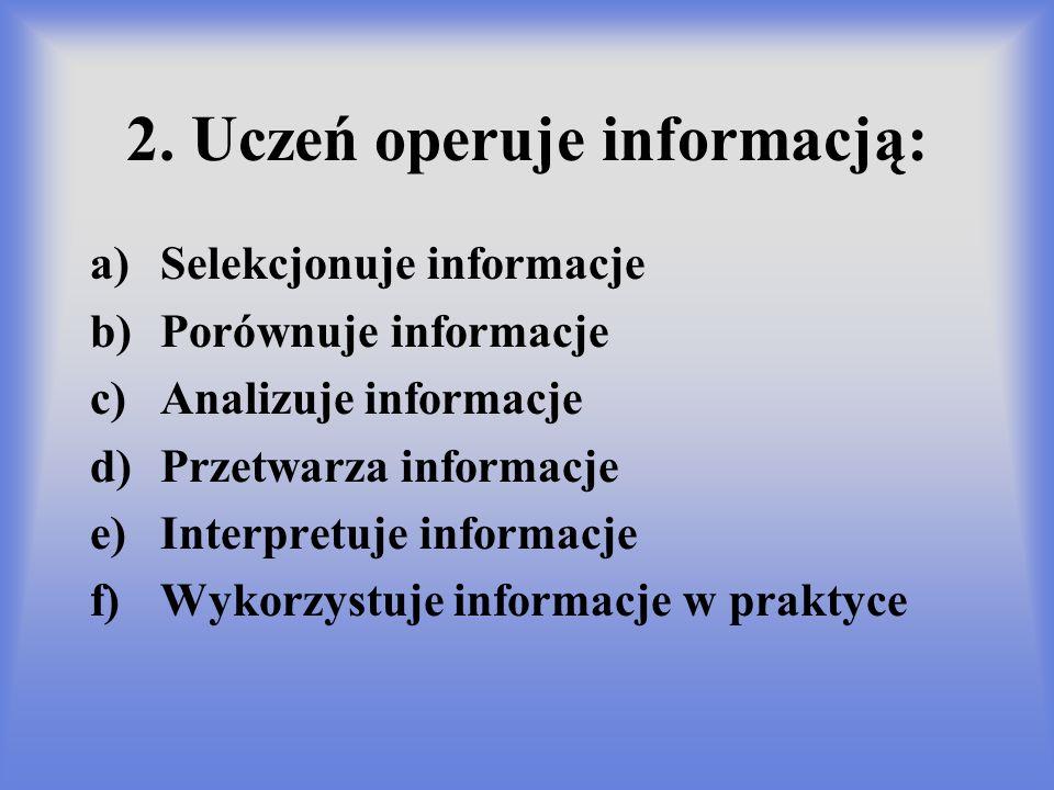 2. Uczeń operuje informacją: