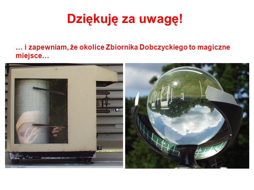 Dziękuję za uwagę! … i zapewniam, że okolice Zbiornika Dobczyckiego to magiczne miejsce…