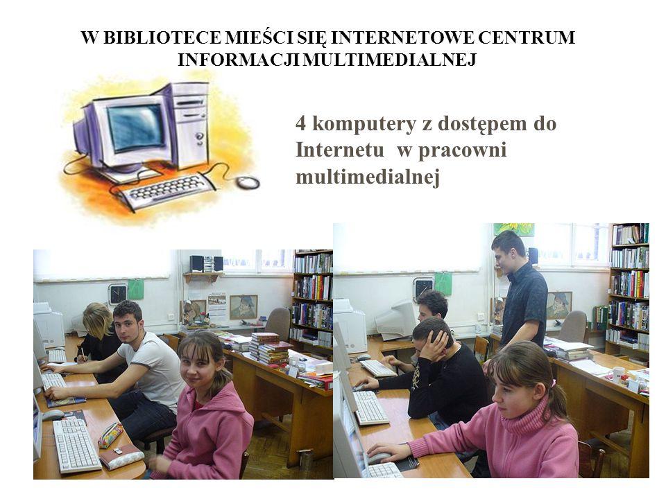 W BIBLIOTECE MIEŚCI SIĘ INTERNETOWE CENTRUM INFORMACJI MULTIMEDIALNEJ