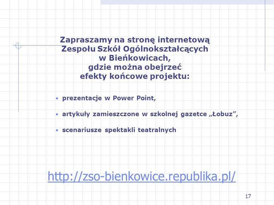 Zapraszamy na stronę internetową Zespołu Szkół Ogólnokształcących w Bieńkowicach, gdzie można obejrzeć efekty końcowe projektu: