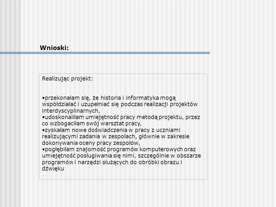 Wnioski: Realizując projekt: