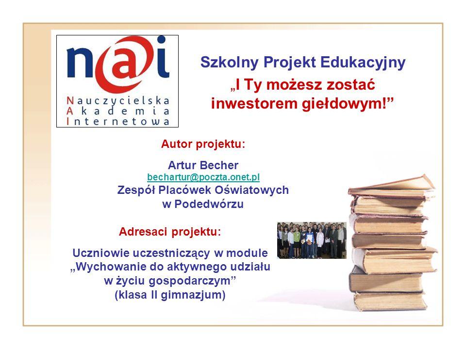 """Szkolny Projekt Edukacyjny """"I Ty możesz zostać inwestorem giełdowym!"""