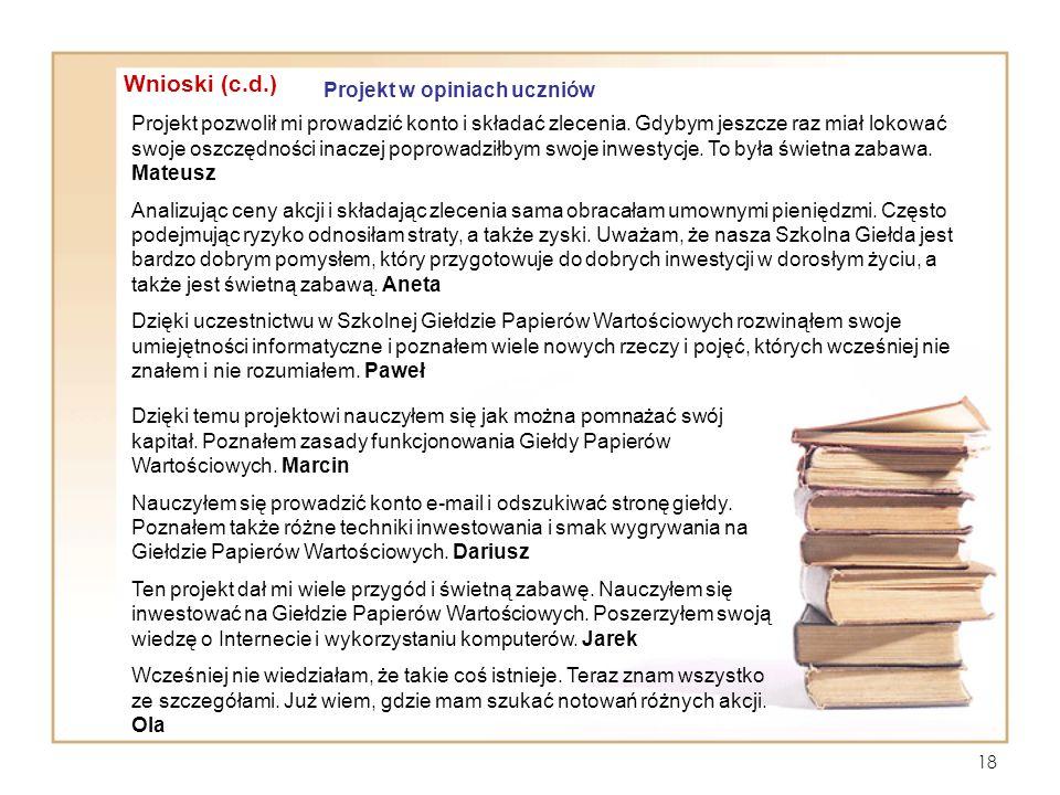 Wnioski (c.d.) Projekt w opiniach uczniów