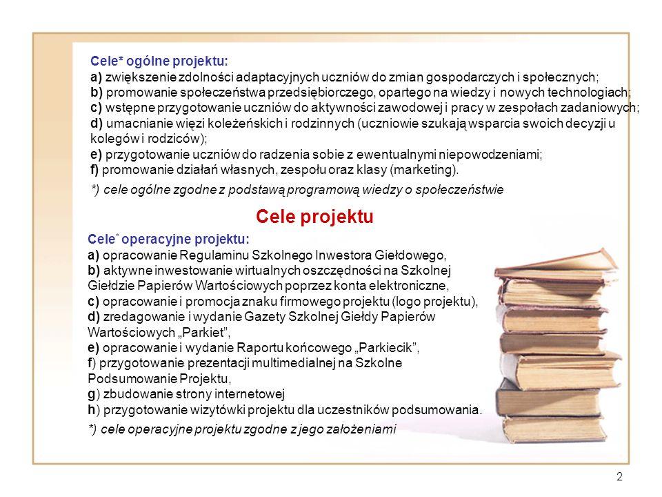 Cele projektu Cele* ogólne projektu: