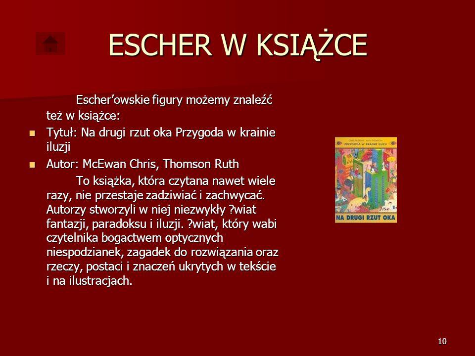 ESCHER W KSIĄŻCE Escher'owskie figury możemy znaleźć też w książce: